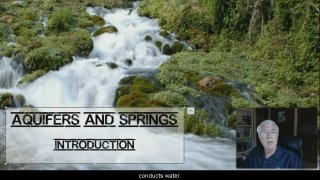 Aquifers and Springs Intro 2- Aquatic Science with Dr. Rudy Rosen 7.3