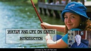 Water for Life Intro - Aquatic Science with Dr. Rudy Rosen 1.2
